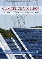 Climate change 2007 mitigation of climate change : contribution of Working Group III to the Fourth Assessment Report of the Intergovernmental Panel on Climate Change