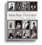 Man Ray portraits : Paris Hollywood Paris from the Man Ray archives of the Centre Pompidou
