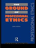 The ground of professional ethics