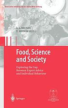 Food, science and society : exploring the Gap Between Expert Advice and Individual Behaviour