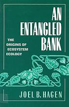 An entangled bank : the origins of ecosystem ecology