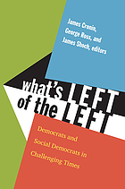What's left of the left : Democrats and Social Democrats in challenging times