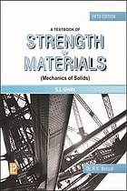 A textbook of strength of materials : [mechanics of solids] (in S.I. units) : [for degree, U.P.S.C. (Engg. Services), GATE and other competitive examinations]