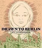 Drawn to Berlin : comic workshops in refugee shelters and other stories from a new Europe