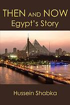 Then and now : Egypt's story