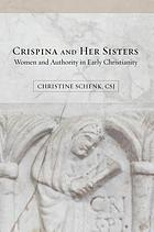 Crispina and her sisters : women and authority in early Christianity