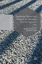 Exploring silence and absence in discourse : empirical approaches