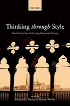 Thinking through style : non-fiction prose of the long nineteenth century