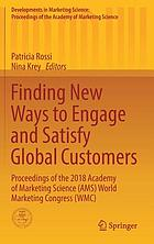 Finding New Ways to Engage and Satisfy Global Customers : Proceedings of the 2018 Academy of Marketing Science (AMS) World Marketing Congress (WMC)