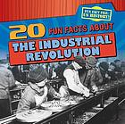 20 fun facts about the industrial revolution
