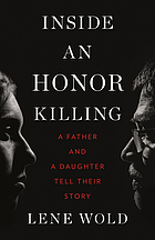 Inside an honor killing : a father and a daughter tell their story