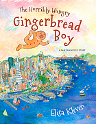 The horribly hungry gingerbread boy : a San Francisco story