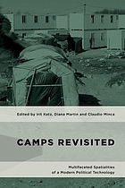 Camps revisited : multifaceted spatialities of a modern political technology