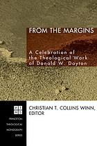 From the margins : a celebration of the theological work of Donald W. Dayton