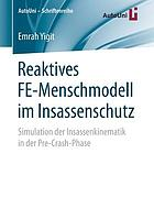 Reaktives FE-Menschmodell im Insassenschutz : Simulation der Insassenkinematik in der Pre-Crash-Phase
