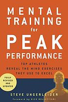 Mental training for peak performance : top athletes reveal the mind exercises they use to excel