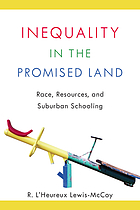 Inequality in the promised land : race, resources, and suburban schooling