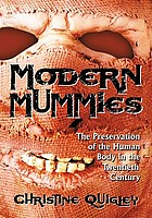 Modern mummies : the preservation of the human body in the twentieth century.