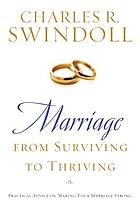 Marriage : from surviving to thriving : practical advice on making your marriage strong