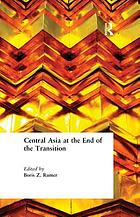 Central Asia at the End of the Transition.
