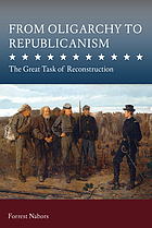 From oligarchy to republicanism : the great task of reconstruction
