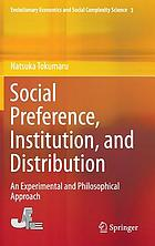 Social Preference, Institution, and Distribution An Experimental and Philosophical Approach