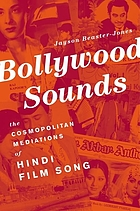 Bollywood sounds : the cosmopolitan mediations of Hindi film song