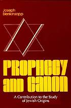 Prophecy and canon : a contribution to the study of Jewish origins