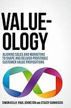 Value-ology - aligning sales and marketing to shape and deliver profitable.