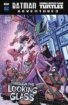 Batman, Teenage Mutant Ninja Turtles adventures. 5, Through the looking glass