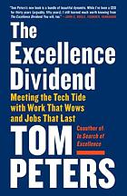 The excellence dividend : meeting the tech tide with work that wows and jobs that last
