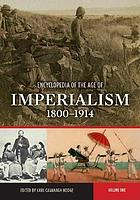 Encyclopedia of the age of imperialism 1800-1914