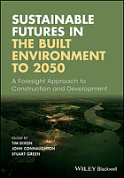 Sustainable futures in the built environment to 2050 : a foresight approach to construction and development
