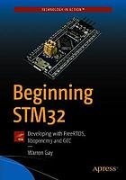 Beginning STM32 : developing with FreeRTOS, libopencm3 and GCC (Book