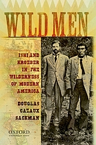 Wild men : Ishi and Kroeber in the wilderness of modern America