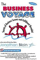 The business voyage : secrets of business success and fulfillment revealed