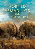 Horned armadillos and rafting monkeys : the fascinating fossil mammals of South America