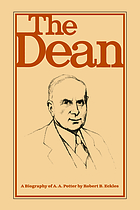 The dean : a biography of A.A. Potter