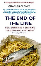The end of the line : how overfishing is changing the world and what we eat