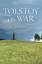 Tolstoy on war : narrative art and historical truth in