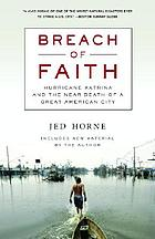 Breach of Faith : Hurricane Katrina and the Near Death of a Great American City.