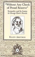 Without any check of proud reserve : sympathy and its limits in George Eliot's novels