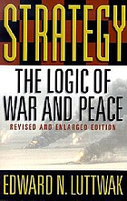 Strategy : the logic of war and peace