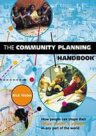 The community planning handbook : how people can shape their cities, towns and villages in any part of the world