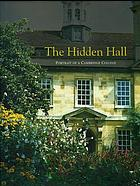 The hidden hall : portrait of a Cambridge college