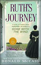 Ruth's journey : the authorized novel of Mammy from Margaret Mitchell's Gone with the wind