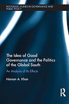 The idea of good governance and the politics of the global South : an analysis of its effects