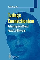 Turing's connectionism : an investigation of neural network architectures
