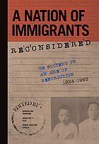A nation of immigrants reconsidered : US society in an age of restriction, 1924-1965