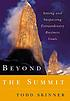 Beyond the summit : setting and surpassing extraordinary... by  Todd Skinner